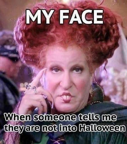 """""""Моє обличчя, коли хтось говорить мені, що не святкує Геловін"""""""