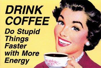 А ты выпей кофе...