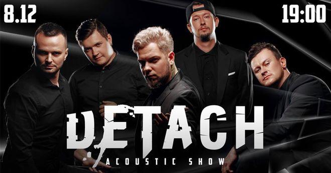 Detach   Acoustic Show